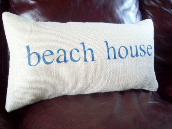 http://www.etsy.com/listing/101585947/beach-house-burlap-decorative-pillow?ref=sr_gallery_15&ga_search_query=beach+pillows&ga_view_type=gallery&ga_ship_to=CA&ga_search_type=all&ga_facet=beach+pillows